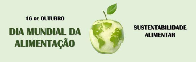 Dia Mundial da Alimentação – Sustentabilidade Alimentar